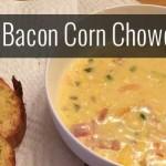 Cheesy Bacon Corn Chowder
